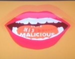 Pucker up. I'm not malicious
