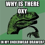 why is there oxy in my underwear
